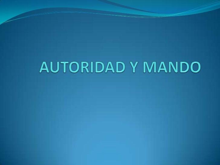 AUTORIDAD Y MANDO<br />