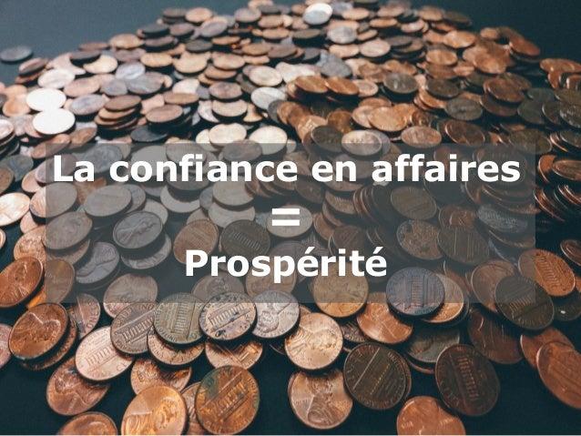 La confiance en affaires = Prospérité