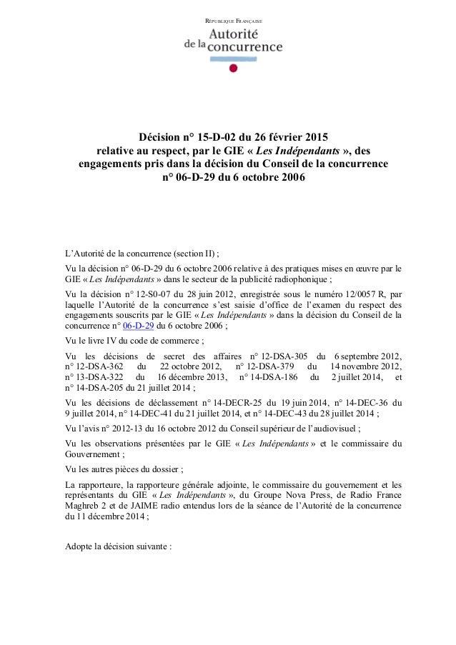 RÉPUBLIQUE FRANÇAISE Décision n° 15-D-02 du 26 février 2015 relative au respect, par le GIE « Les Indépendants », des enga...
