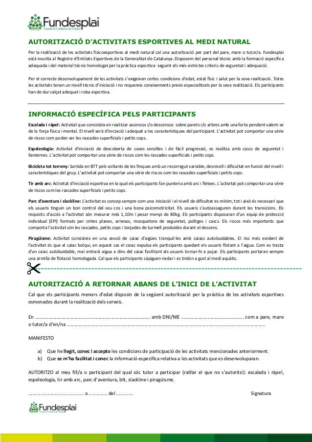 AUTORITZACIÓ D'ACTIVITATS ESPORTIVES AL MEDI NATURAL Per la realització de les activitats fisicoesportives al medi natural...