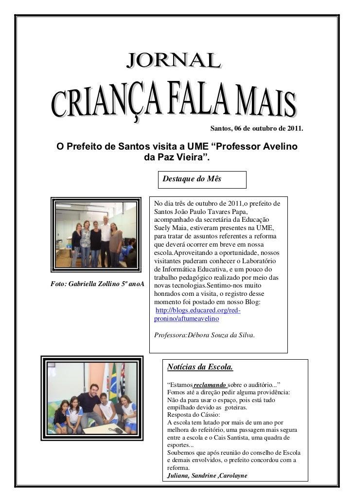 """Santos, 06 de outubro de 2011. O Prefeito de Santos visita a UME """"Professor Avelino                    da Paz Vieira"""".    ..."""