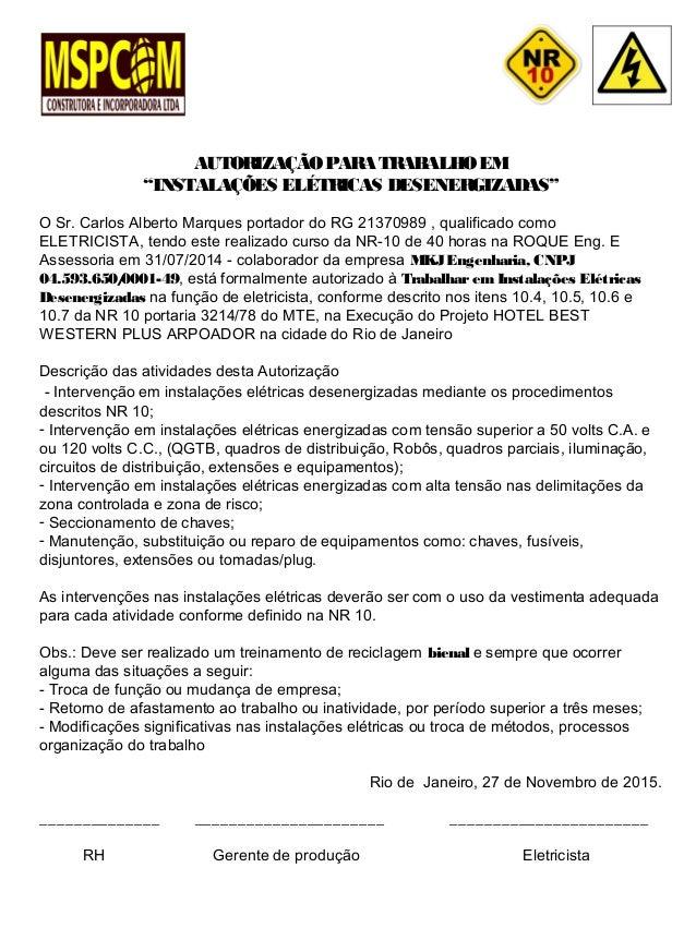 """AUTORIZAÇÃOPARA TRABALHO EM """"INSTALAÇÕES ELÉTRICAS DESENERGIZADAS"""" O Sr. Carlos Alberto Marques portador do RG 21370989 , ..."""