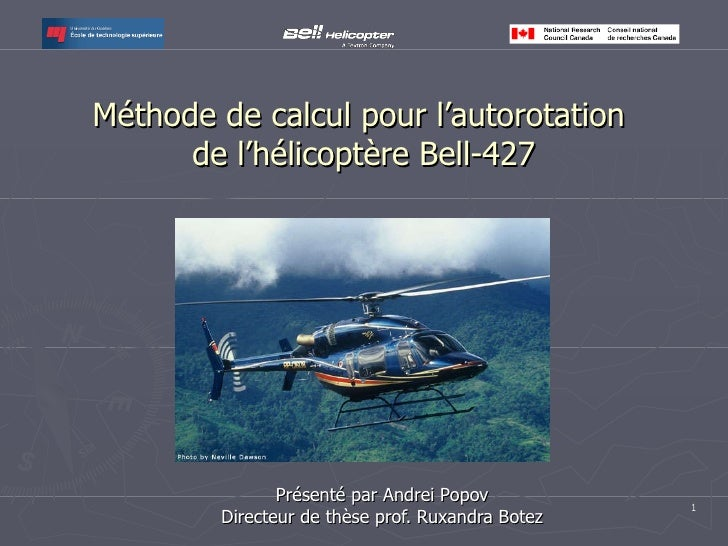 Méthode de calcul pour l'autorotation  de l'hélicoptère Bell-427 Présenté par Andrei Popov Directeur de thèse prof. Ruxand...