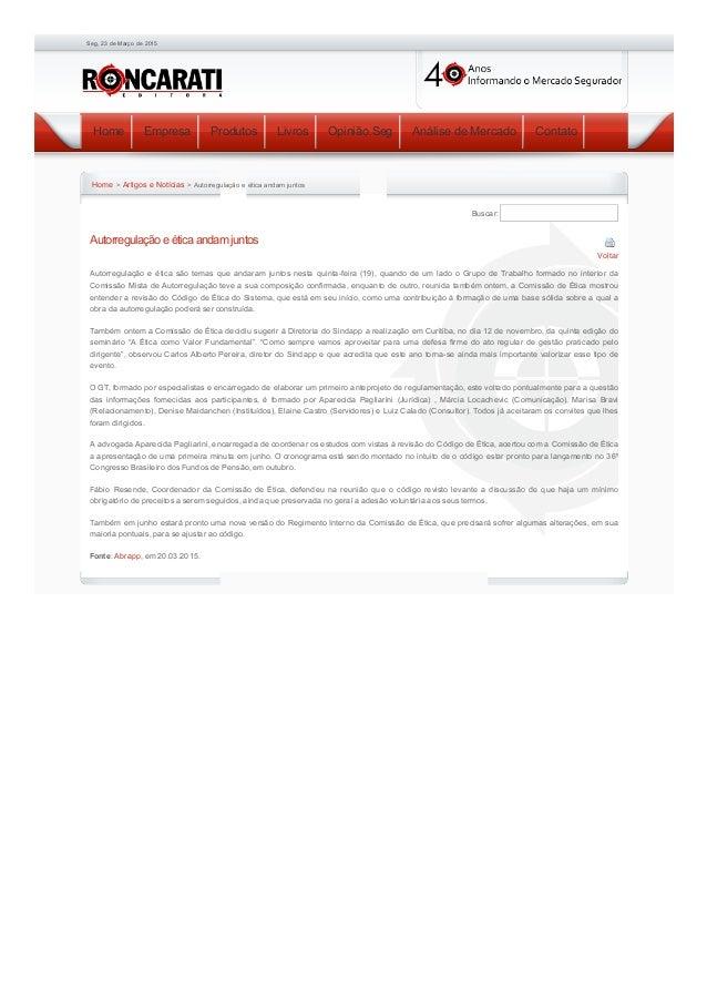 23/03/2015 EditoraRoncaratiAutorregulaçãoeéticaandamjuntos|ArtigoseNotícias https://www.editoraroncarati.com.b...