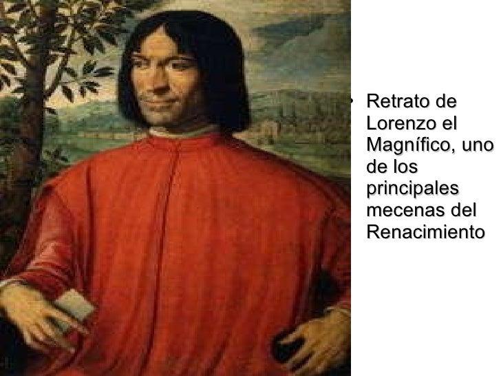 <ul><li>Retrato de Lorenzo el Magnífico, uno de los principales mecenas del Renacimiento </li></ul>
