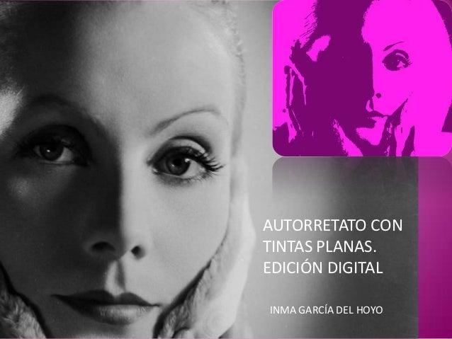 AUTORRETATO CONTINTAS PLANAS.EDICIÓN DIGITALINMA GARCÍA DEL HOYO