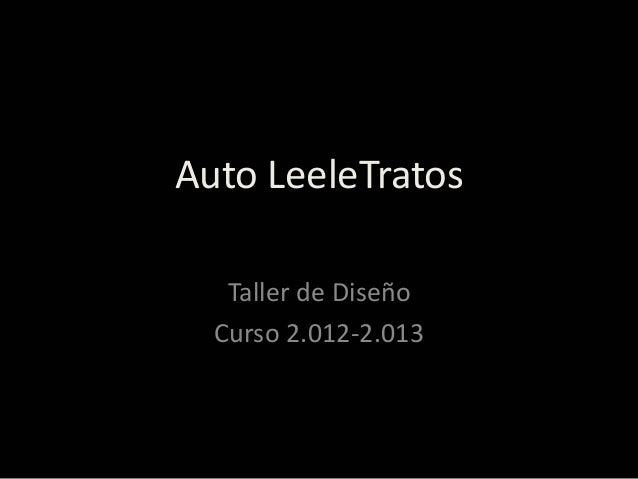 Auto LeeleTratos   Taller de Diseño  Curso 2.012-2.013