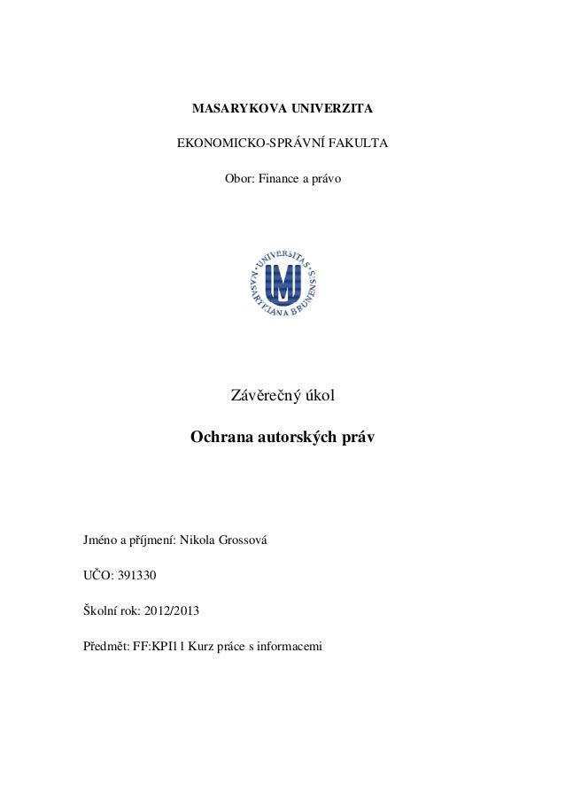 MASARYKOVA UNIVERZITA                EKONOMICKO-SPRÁVNÍ FAKULTA                         Obor: Finance a právo             ...