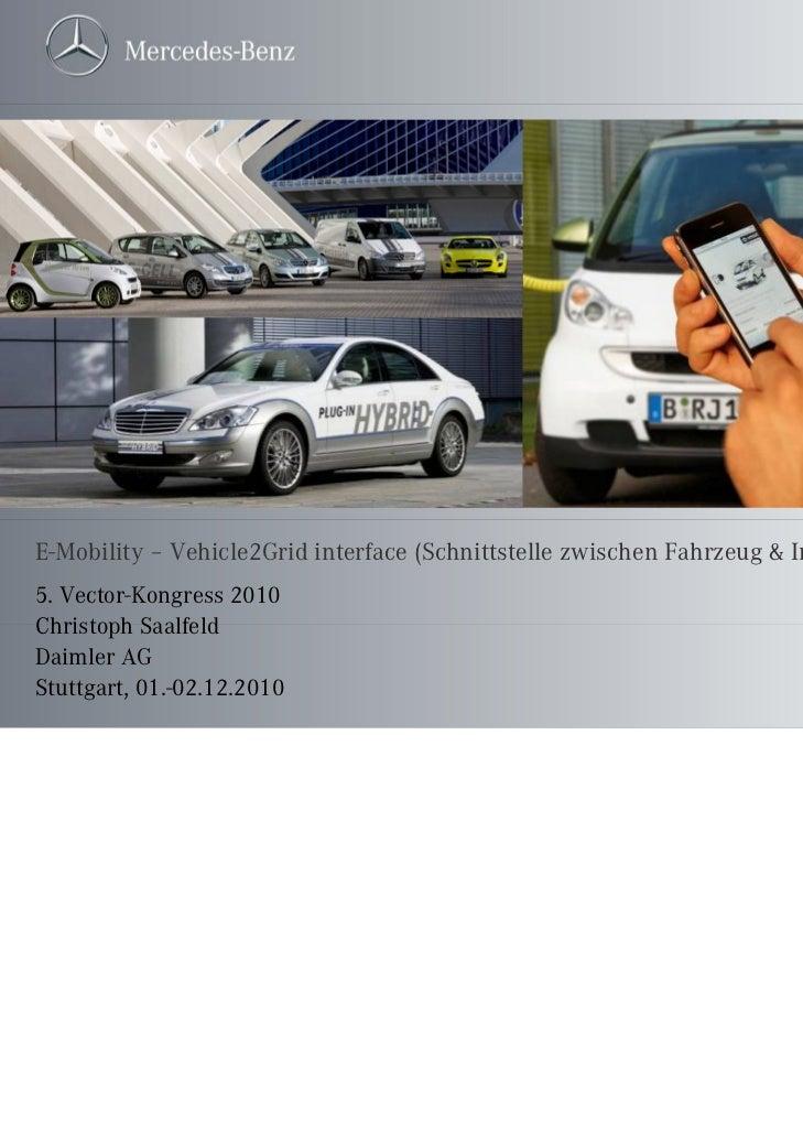 E-Mobility – Vehicle2Grid interface (Schnittstelle zwischen Fahrzeug & Infrastruktur)5. Vector-Kongress 2010Christoph Saal...
