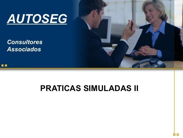 AUTOSEG Consultores Associados PRATICAS SIMULADAS II