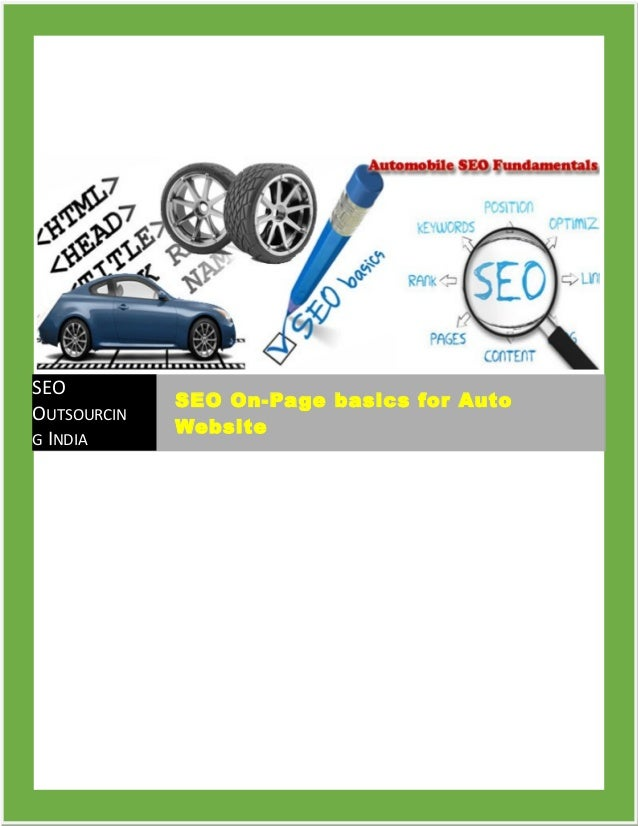 SEO OUTSOURCIN G INDIA SEO On-Page basics for AutoSEO On-Page basics for Auto WebsiteWebsite