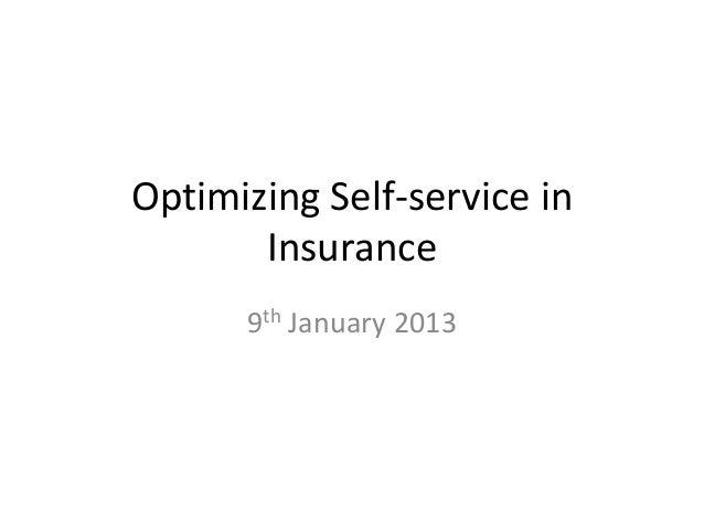 Optimizing Self-service in       Insurance      9th January 2013