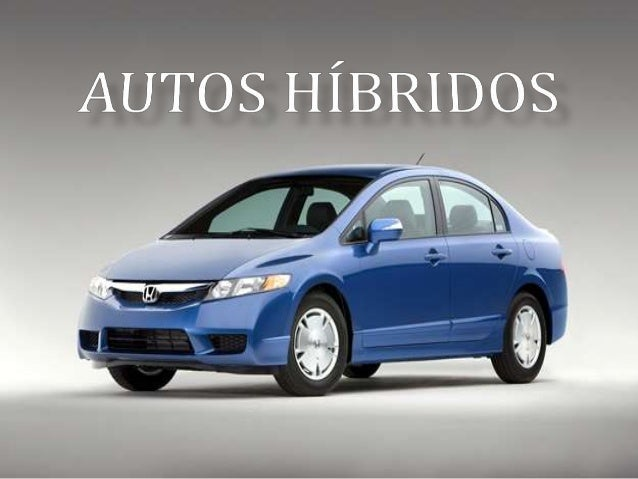 ¿QUÉ ES UN AUTO HIBRIDO? Un auto híbrido es aquel que se impulsa con energía eléctrica ayudado por baterías, pero alternat...