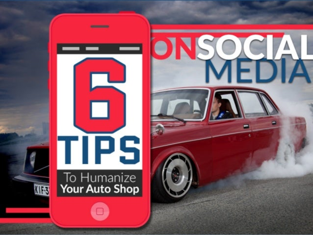 6 tips to help humanize your auto shop on social media