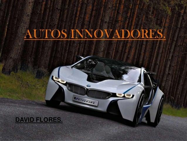 AUTOS INNOVADORES.DAVID FLORES.