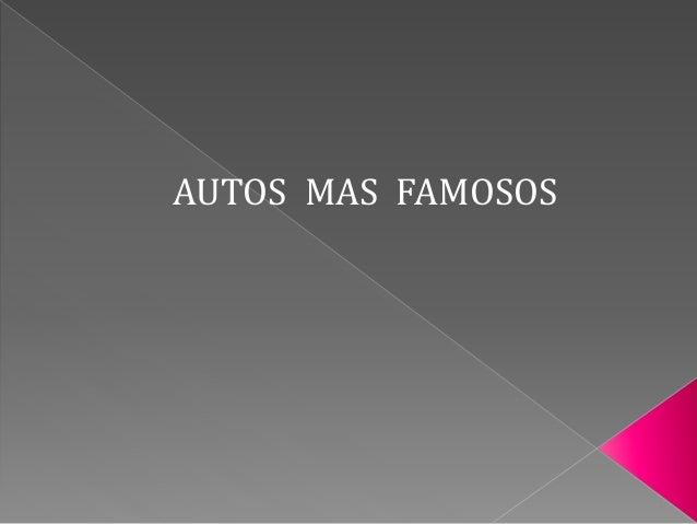 AUTOS MAS FAMOSOS