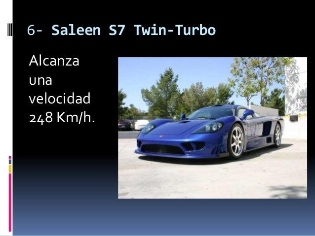 6- Saleen S7 Twin-TurboAlcanzaunavelocidad248 Km/h.