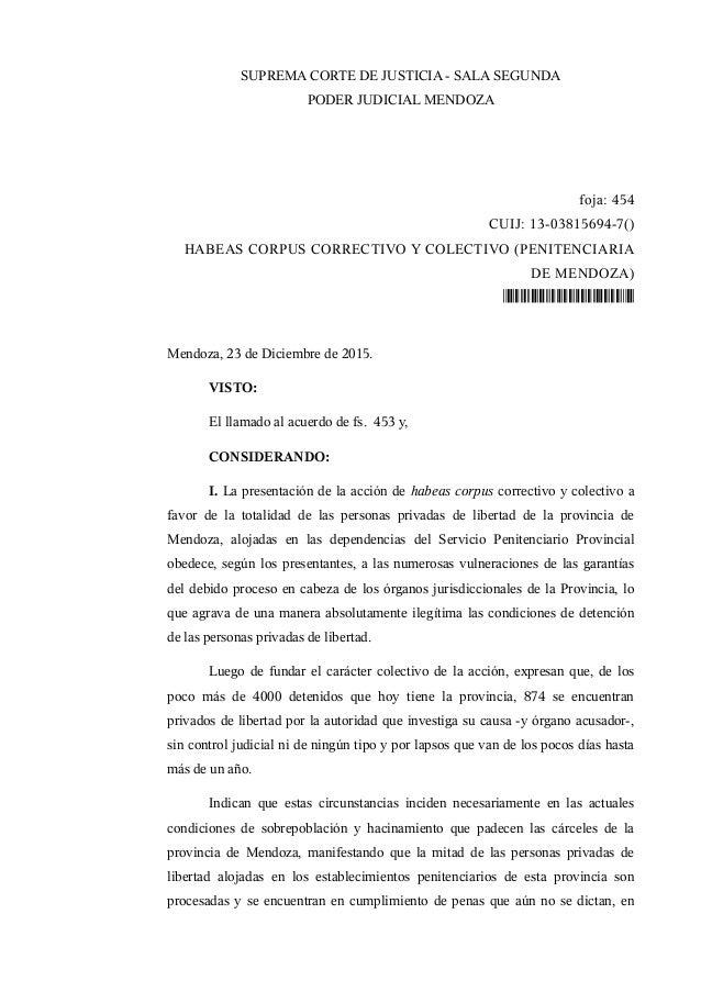 SUPREMA CORTE DE JUSTICIA - SALA SEGUNDA PODER JUDICIAL MENDOZA foja: 454 CUIJ: 13-03815694-7() HABEAS CORPUS CORRECTIVO Y...