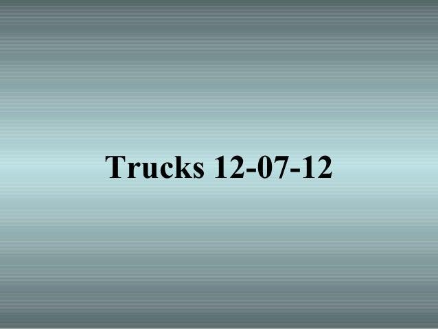 Trucks 12-07-12