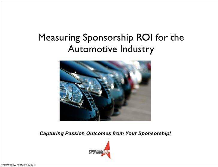 Measuring Sponsorship ROI for the                                    Automotive Industry                              Capt...