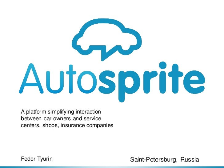A platform simplifying interactionbetween car owners and servicecenters, shops, insurance companiesFedor Tyurin           ...