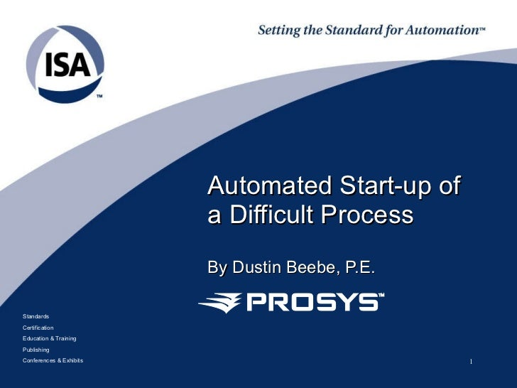 Automated Start-up of a Difficult Process By Dustin Beebe, P.E.