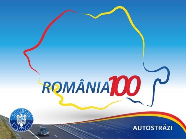 AUTOSTRĂZI  -‐  ROMÂNIA   În  prezent,  România  are  puțin  peste  500  km  de  autostradă  (...