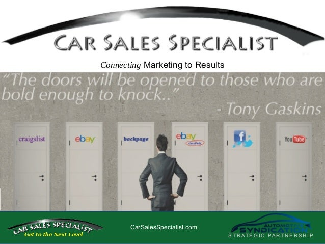CarSalesSpecialist.com Connecting Marketing to Results S T R AT E G I C PA R T N E R S H I P