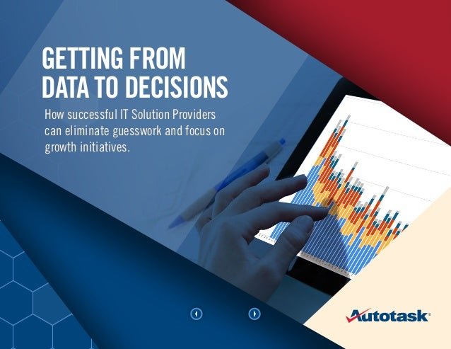CONCLUSION  Getting From Data to Decisions How successful IT Solution Providers can eliminate guesswork and focus on growt...