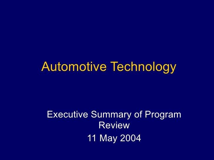 Automotive Technology Executive Summary of Program Review 11 May 2004