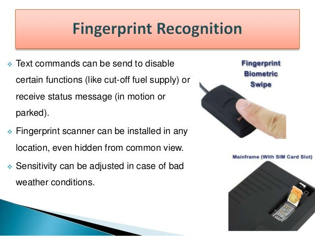Fingerprint authentication in conjunction with other factors can help in reducing auto theft. Fingerprint authentication c...