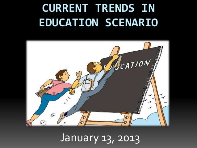 current trends in education One of the most important trends in us education at the end of 2014 is the resistance to large scale end of year assessment combined with concerns about higher standards, incoherent federal policy, and privacy, the anti-testing vitriol reached new levels this year a new report suggests a positive.