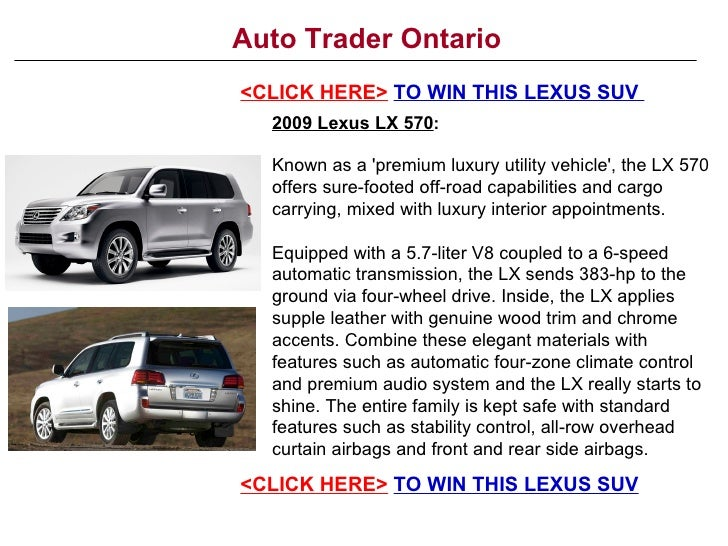 Auto Trader Ontario <CLICK HERE> TO WIN THIS LEXUS SUV   2009 Lexus LX 570:    Known as a 'premium luxury utility vehicle'...