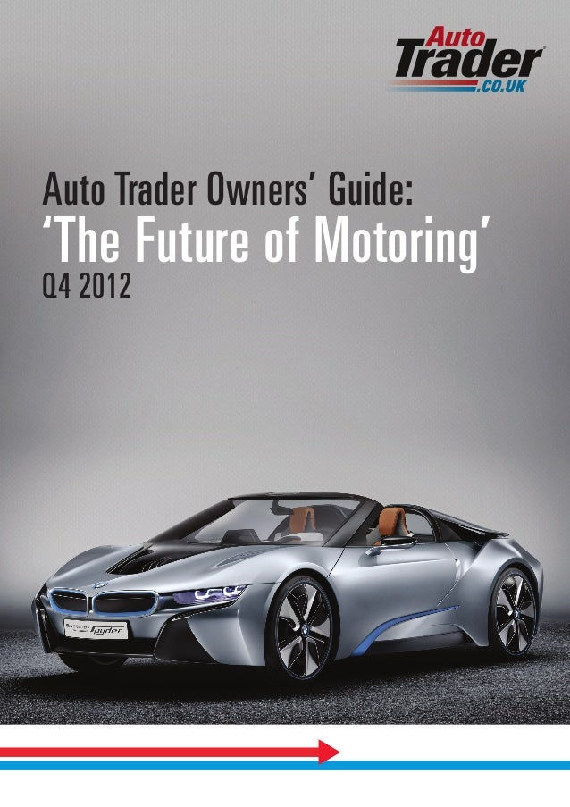 Auto Trader Owners' Guide: 'The Future of Motoring'Q4 2012