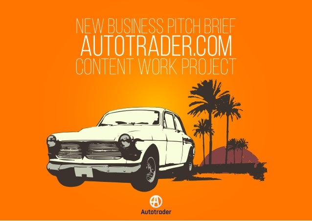 NEW BUSINESS PITCH BRIEF AUTOTRADER.COM CONTENT WORK PROJECT