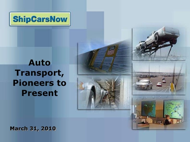 Auto Transport, Pioneers to Present<br />March 31, 2010<br />