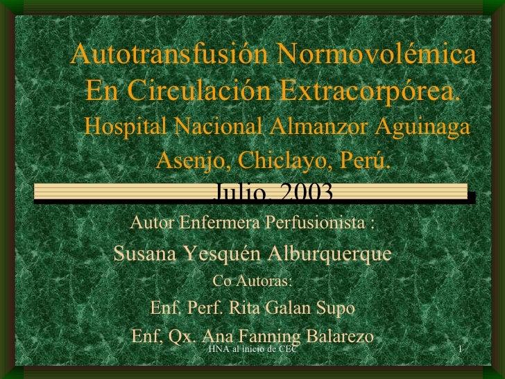 Autotransfusión Normovolémica En Circulación Extracorpórea.   Hospital Nacional Almanzor Aguinaga Asenjo, Chiclayo, Perú ....