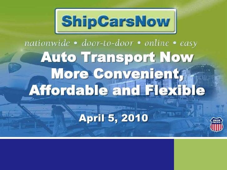 Auto Transport Now More Convenient, Affordable and Flexible<br />April 5, 2010<br />