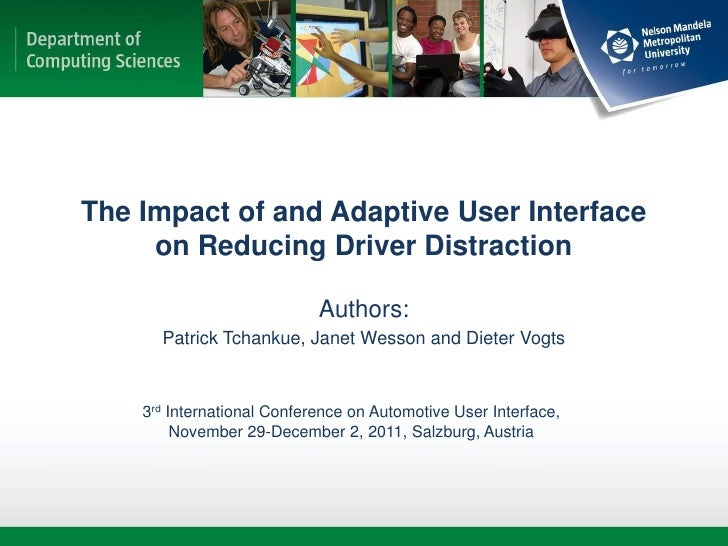 The Impact of and Adaptive User Interface     on Reducing Driver Distraction                            Authors:      Patr...