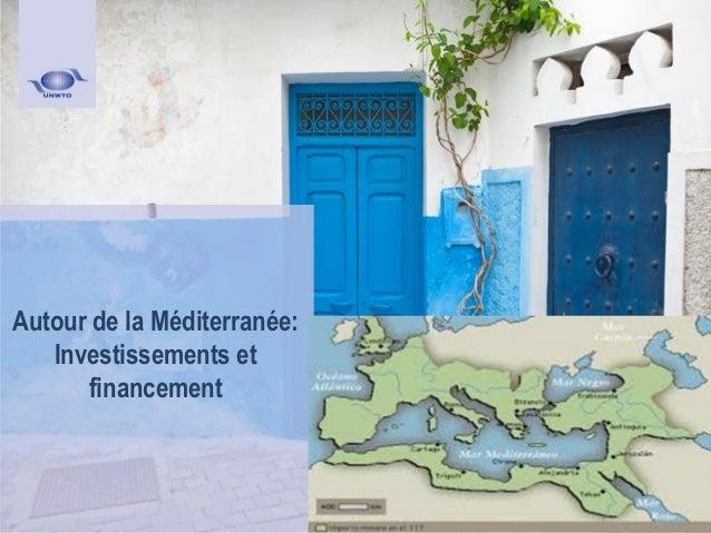 Autour de la Méditerranée: Investissements et financement