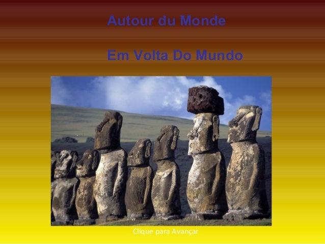 Autour du Monde Em Volta Do Mundo Clique para Avançar