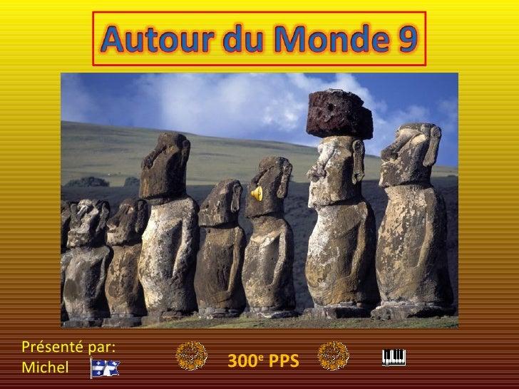 Présenté par: Michel 300 e  PPS