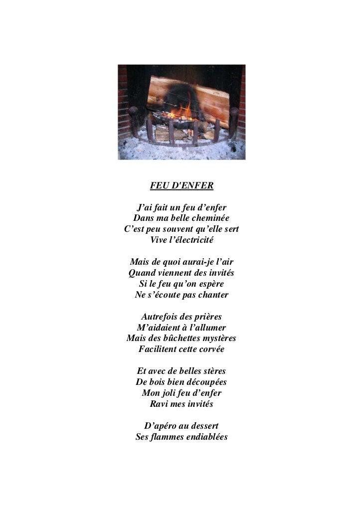 Font chauffer l'atmosphère    Ils partiront comblés     Au milieu de l'hiverC'est chouette une cheminéeElle embaume tous l...
