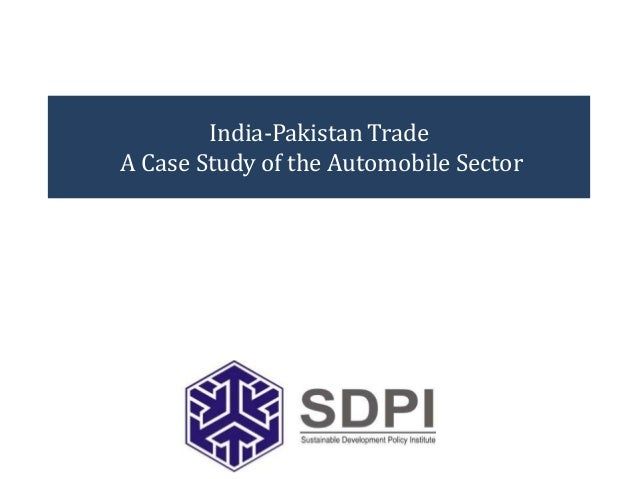 India-Pakistan Trade A Case Study of the Automobile Sector