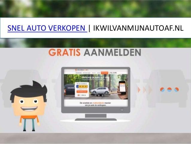 SNEL AUTO VERKOPEN   IKWILVANMIJNAUTOAF.NL
