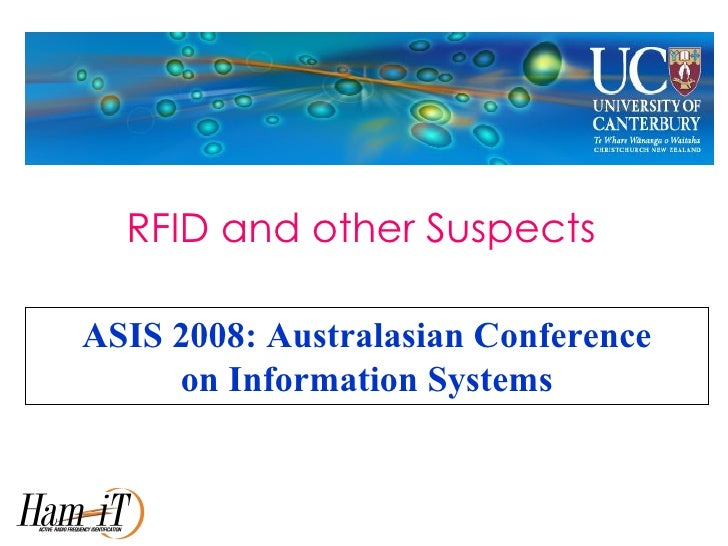 ASIS 2008: Australasian Conference on Information Systems RFID and other Suspects