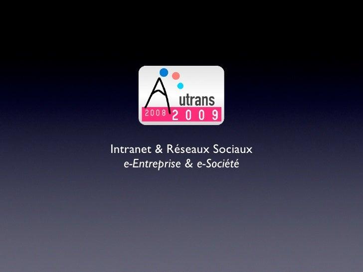 Intranet & Réseaux Sociaux    e-Entreprise & e-Société