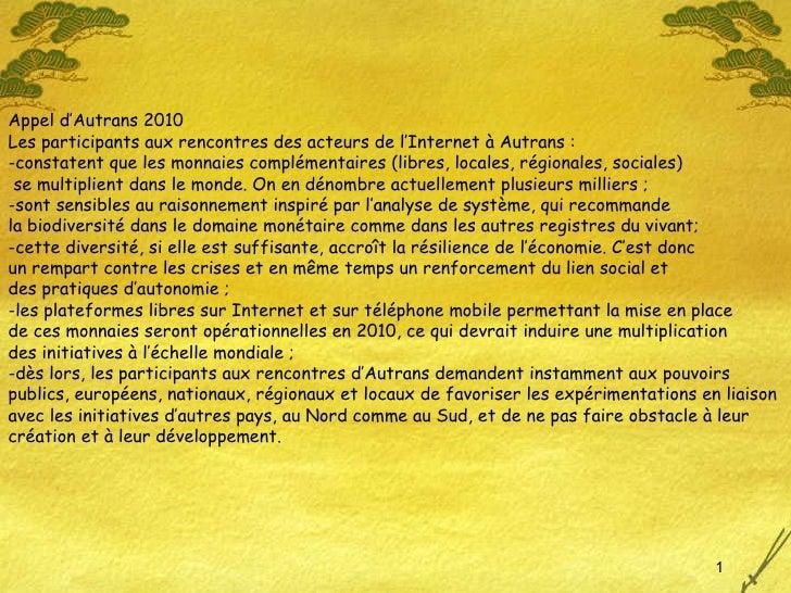 Appel d'Autrans 2010 Les participants aux rencontres des acteurs de l'Internet à Autrans : -constatent que les monnaies co...