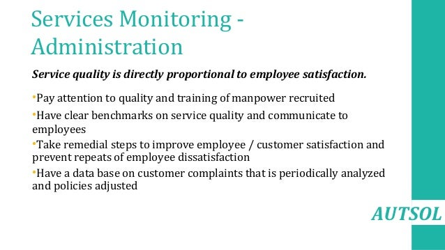 AUTSOL Services Monitoring - Administration Service quality is directly proportional to employee satisfaction. •Pay attent...