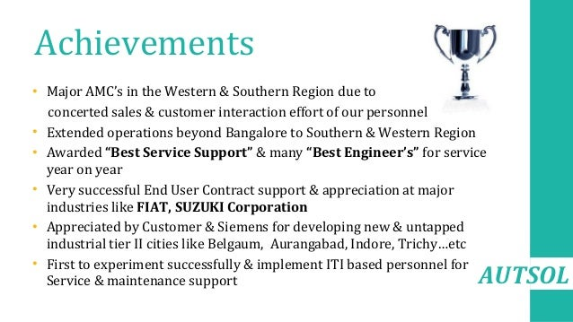 AUTSOL Achievements • Major AMC's in the Western & Southern Region due to concerted sales & customer interaction effort of...